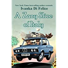 A Zany Slice of Italy (Italian Living Book 1)