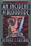 An Incident at Bloodtide, George C. Chesbro, 0892964642