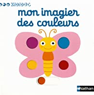 Mon imagier des couleurs par Nathalie Choux