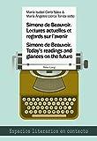img - for Simone de Beauvoir. Lectures actuelles et regards sur l avenir / Simone de Beauvoir. Today s readings and glances on the future (Espacios literarios en contacto) (English and French Edition) book / textbook / text book