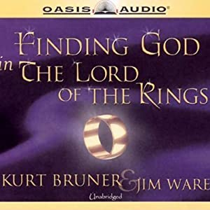 Finding God in The Lord of the Rings Audiobook