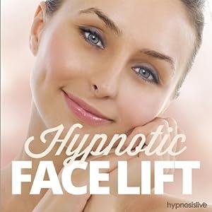 Hypnotic Face Lift Hypnosis Speech