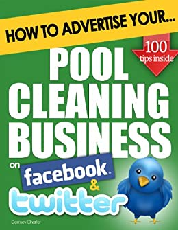 how to advertise your pool cleaning business on facebook and twitter how social media could