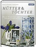Mütter und Töchter: Wie wir wohnen und was uns verbindet