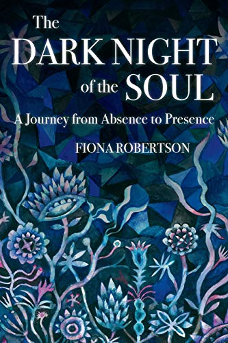 The Dark Night of the Soul: A Journey from Absence