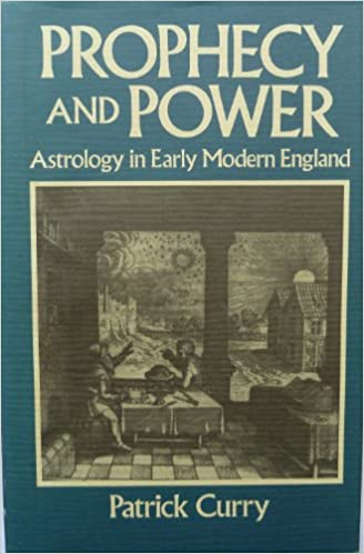 Prophecy and Power: Astrology in Early Modern England