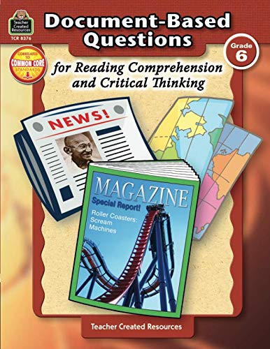 Document-Based Questions for Reading Comprehension and Critical Thinking: For Reading Comprehension and Critical Thinking, Grade 6