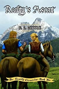 Reality's Ascent (The Reality Chronicles) (Volume 2) by R. L. Copple (2011-05-01)