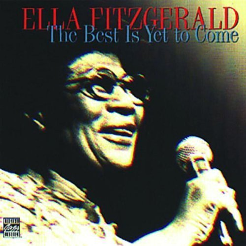 The Best Is Yet To Come by Ella Fitzgerald (2013-05-03) (Best Ella Fitzgerald Cd)