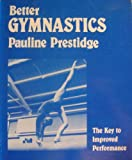 Better Gymnastics, Pauline Prestidge, 0823802337
