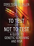 To Test or Not to Test, Doris Teichler Zallen, 1410415457