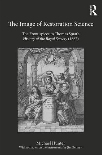 The Image of Restoration Science: The Frontispiece to Thomas Sprat's History of the Royal Society (1667)