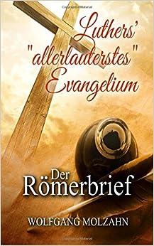 Book Luthers' 'allerlauterstes' Evangelium: Der Römerbrief