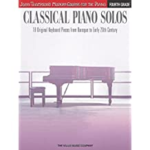 Classical Piano Solos - Fourth Grade: John Thompson's Modern Course Compiled and edited by Philip Low, Sonya Schumann & Charmaine Siagian