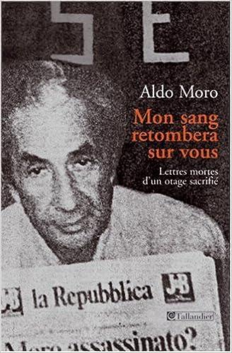 Livre gratuits en ligne Mon sang retombera sur vous : Lettres retrouvées d'un otage sacrifié pdf ebook