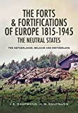 img - for The Forts and Fortifications of Europe 1815-1945: The Neutral States book / textbook / text book