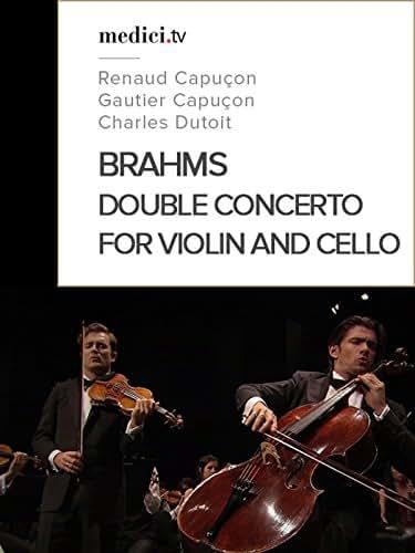Brahms, Double Concerto for Violin and Cello in A minor - Renaud Capuçon, Gautier Capuçon, Charles Dutoit - Verbier Festival 2012
