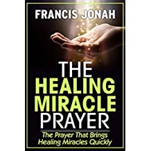 THE HEALING MIRACLE PRAYER