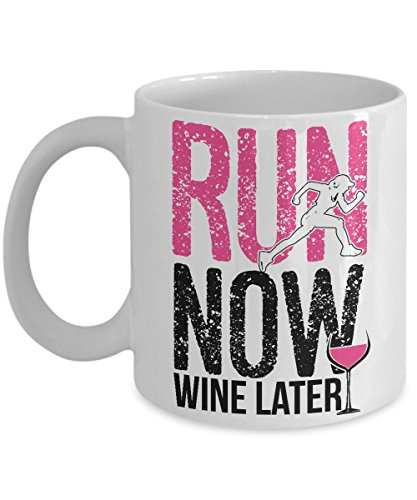 Running Funny Coffee Mug - Run Now Wine Later - Gag Tea Cup Gifts For Runners & Drinkers