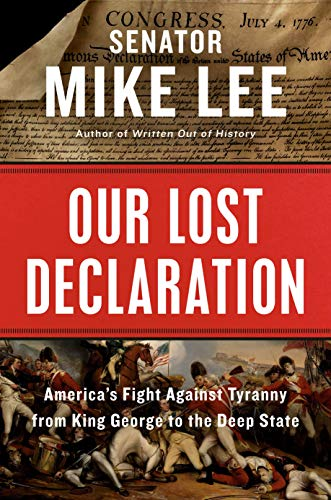 Our Lost Declaration: America's Fight Against Tyranny from King George to the Deep State