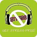 Get Stress-Free! Erfolgreich Stress abbauen mit Hypnose: Umgang mit Stress lernen und gelassener werden Hörbuch von Kim Fleckenstein Gesprochen von: Kim Fleckenstein