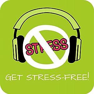 Get Stress-Free! Erfolgreich Stress abbauen mit Hypnose Hörbuch