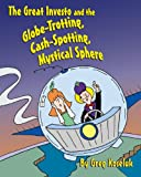 The Great Investo and the Globe-Trotting, Cash-Spotting, Mystical Sphere, Greg Koseluk, 1482337614