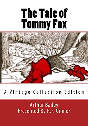 The Tale of Tommy Fox (ILLUSTRATED): A Vintage Collection (Bailey Collection Wood)