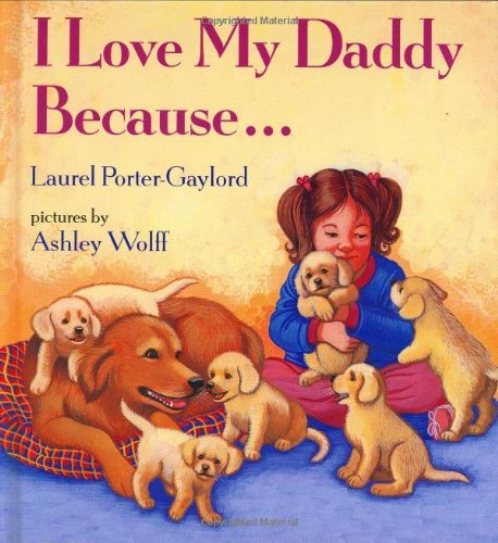 I Love My Daddy Because... by Laurel Porter-Gaylord (1991-02-14)