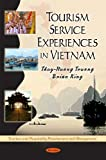 Tourism Service Experiences in Vietnam (Tourism and Hospitality Development Management)