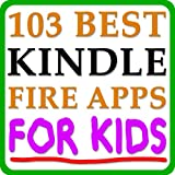 103 Best Kindle Fire Apps FOR KIDS! - The Top Apps and Best Kindle Fire Games For Kids Sorted By Category