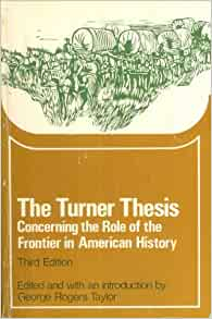 turners thesis Definition of frontier thesis, turner's – our online dictionary has frontier thesis,  turner's information from dictionary of american history dictionary.