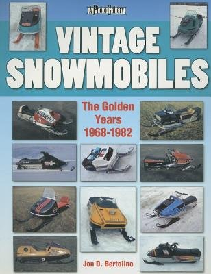 Vintage Snowmobiles( The Golden Years 1968-1982)[VINTAGE SNOWMOBILES][Paperback]