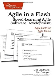Agile in a Flash: Speed-Learning Agile Software Development (Pragmatic Programmers) by Langr, Jeff, Ottinger, Tim Crds edition [Paperback(2011)]