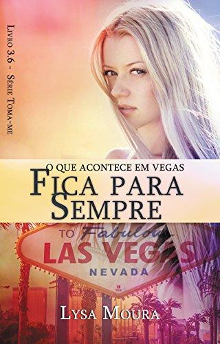 O que acontece em Vegas fica para sempre (Toma-me Livro 3)