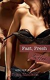Fast, Fresh, & Hot: A Men at Work Romance