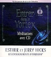 Entrer dans le Vortex - Méditations avec CD par Jerry Hicks