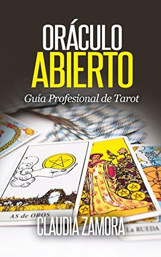 Tarot Oraculo Abierto: Guia Profesional de Tarot (Spanish Edition)