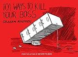 101 Ways to Kill Your Boss, Graham Roumieu, 0452290058