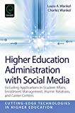 img - for Higher Education Administration with Social Media: Including Applications in Student Affairs, Enrollment Management, Alumni Relations, and Career ... Technologies in Higher Education)) book / textbook / text book