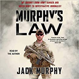 fe2182f3d2612 Amazon.com  Murphy s Law  My Journey from Army Ranger and Green ...