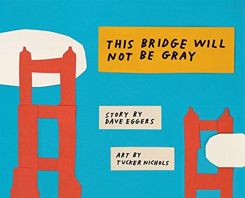 This Bridge Will Not Be Gray