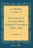 Amazon / Forgotten Books: Catalogue of Cottage Rose Garden, Columbus, Ohio, 1902 Classic Reprint (G Drobisch)
