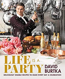 Book Cover: Life Is a Party: Deliciously Doable Recipes to Make Every Day a Celebration
