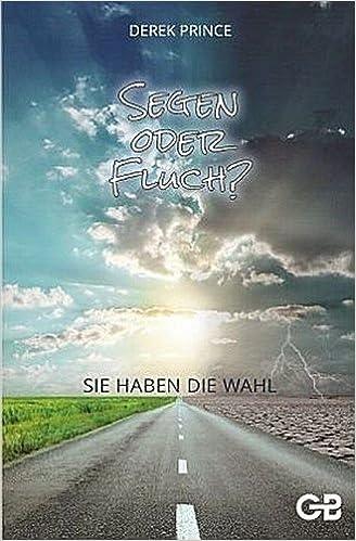 Segen oder Fluch: Sie haben die Wahl: Amazon.de: Derek Prince: Bücher