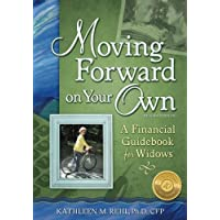 Moving Forward on Your Own: A Financial Guidebook for Widows