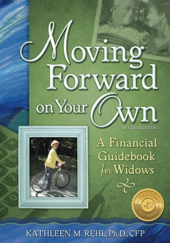 iMoving Forward on Your Own: A Financial Guidebook for Widows/i