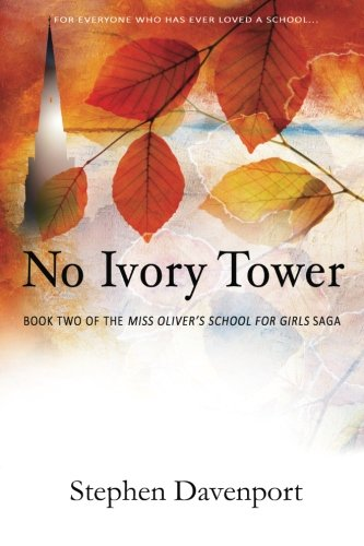 No Ivory Tower: Book Two Of The Miss Oliver's School For Girls Saga (Volume 2)