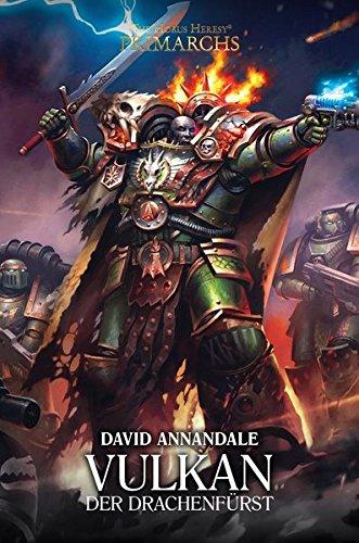 Vulkan - Der Drachenfürst: The Horus Heresy - Primarchs 09 Gebundenes Buch – 4. Oktober 2018 David Annandale Mark Schüpstuhl Black Library 1781932972