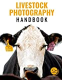 Search : Livestock Photography Handbook: A Guide to Picturing Cattle